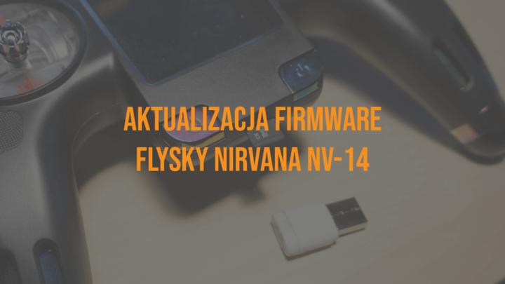 Aktualizacja Firmware FlySky Nirvana NV-14 – upgrade