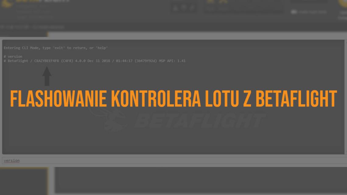 Flashowanie (aktualizacja) kontrolera lotu FC z Betaflight