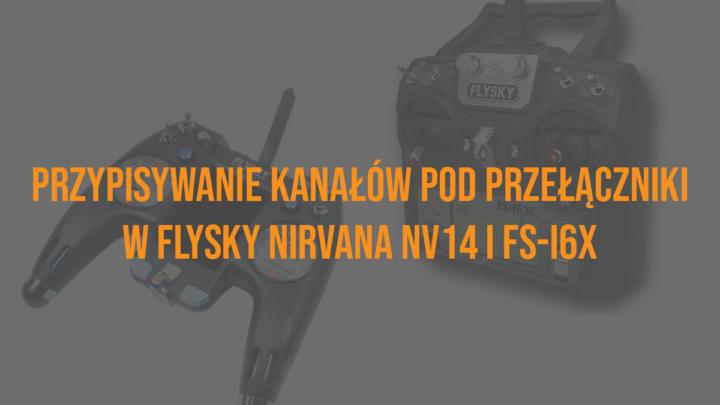 Jak przypisać kanały pod przełączniki w FlySky Nirvana NV14 i FS-i6X oraz funkcje w Betaflight