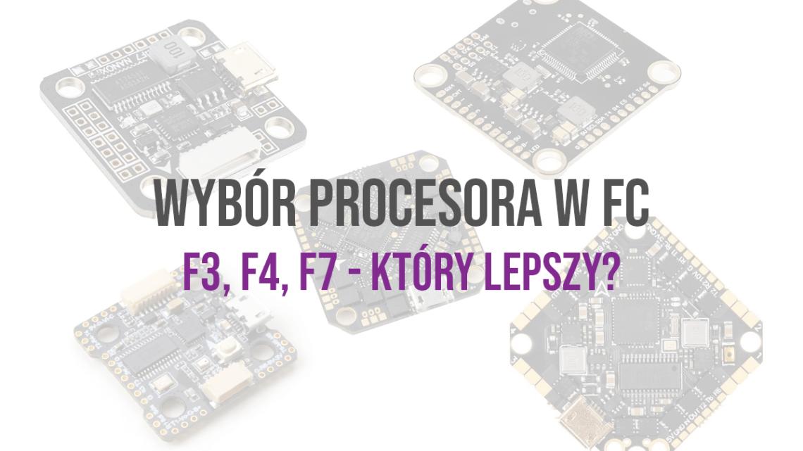 Jaki procesor w FC? F3, F4 i F7 ? – podstawowe informacje i porównanie oraz pomoc w wyborze