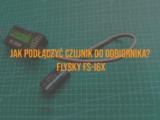 Jak podłączyć czujnik do odbiornika – FlySky FS-i6X