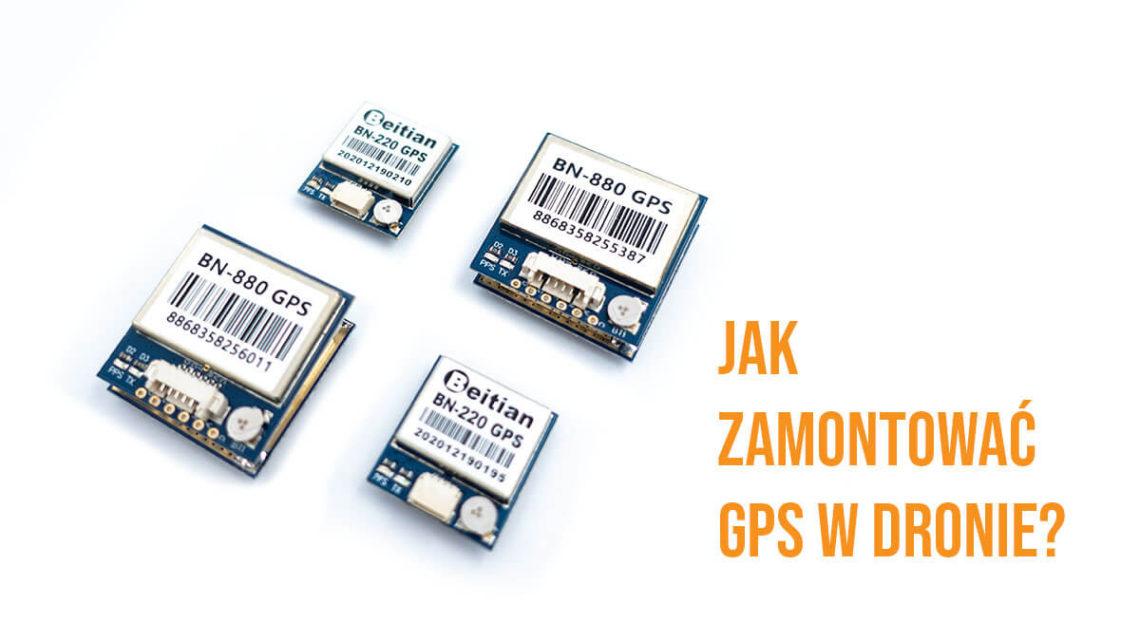 Jak zamontować i skonfigurować GPS w dronie FPV?