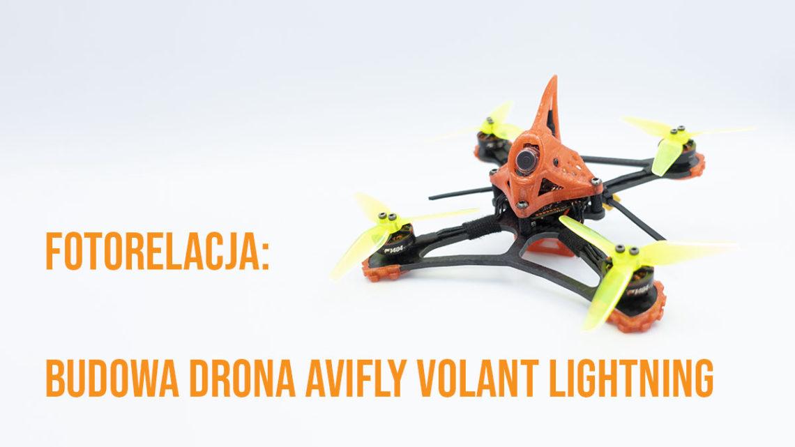 Budowa wyścigowego drona AVIFLY Volant Lightning